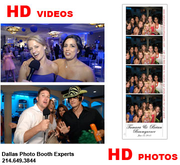 With Dallas Photo Booth Experts you will get highest quality Photos and HD Videos